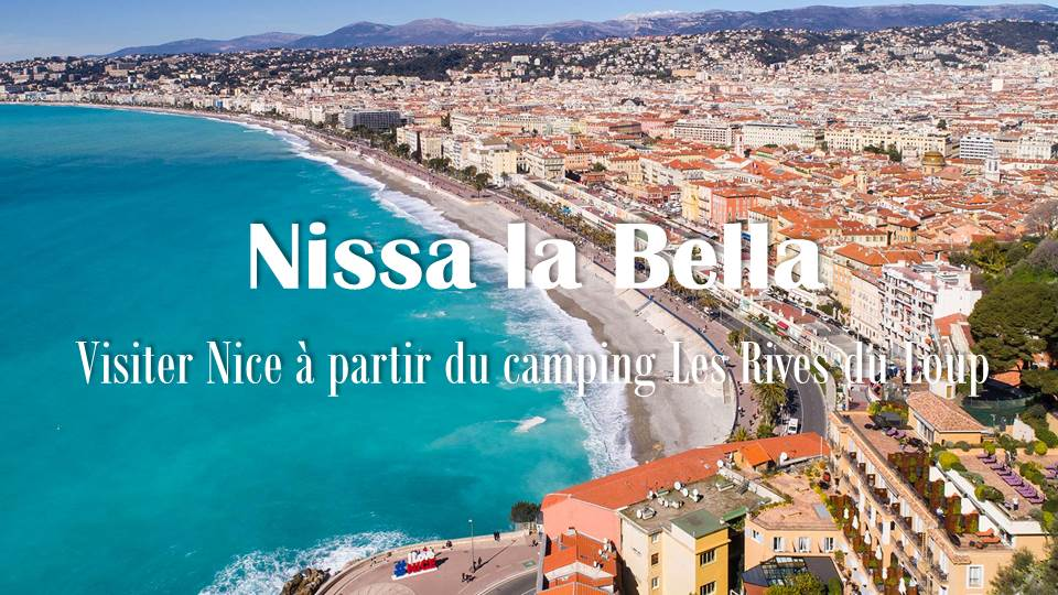 Du camping à Nice ? Visiter Nice et la région en partant du camping Les Rives du Loup