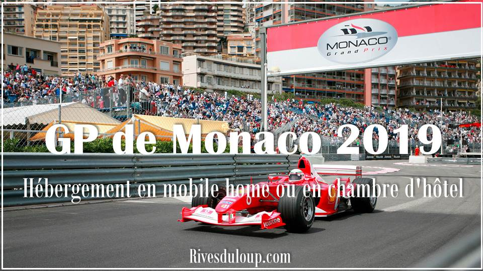 Du camping proche de Monaco ? Assister au GP de Monaco 2019 au départ du camping Les Rives du Loup